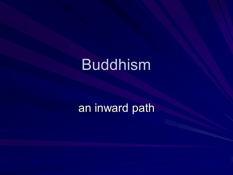 Buddhism an inward path