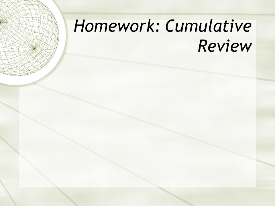 Homework: Cumulative Review