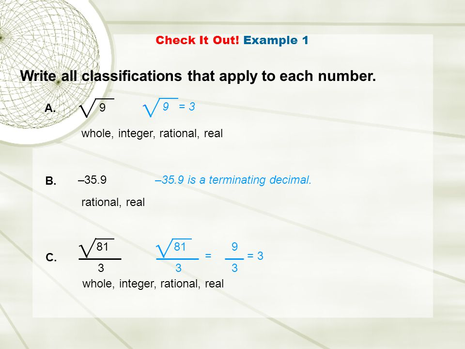 Write all classifications that apply to each number.