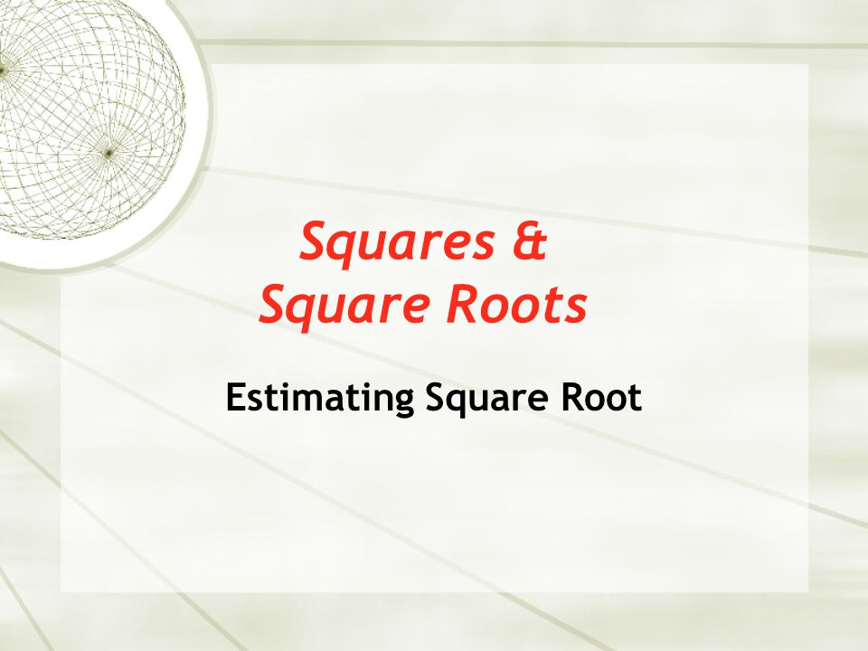 Estimating Square Root