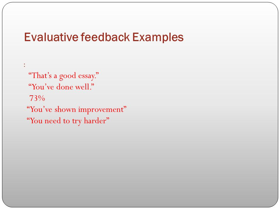 the of an essay can be summative or evaluative Evaluative is summative, a grade descriptive is formative, either can be verbal or written determine whether the feedback statements below are examples of descriptive or evaluative feedback.