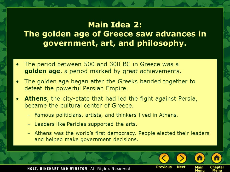 Main Idea 2: The golden age of Greece saw advances in government, art, and philosophy.