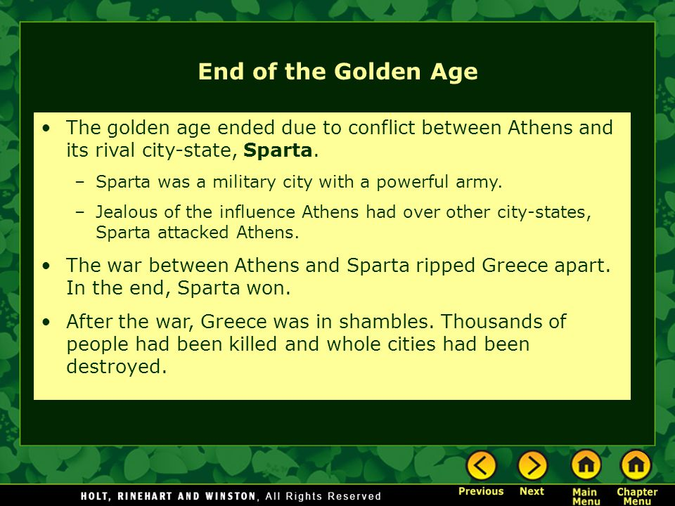 End of the Golden Age The golden age ended due to conflict between Athens and its rival city-state, Sparta.