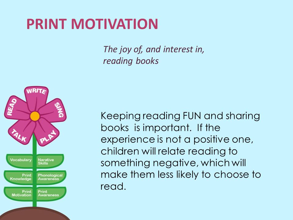 Print Motivation The joy of, and interest in, reading books