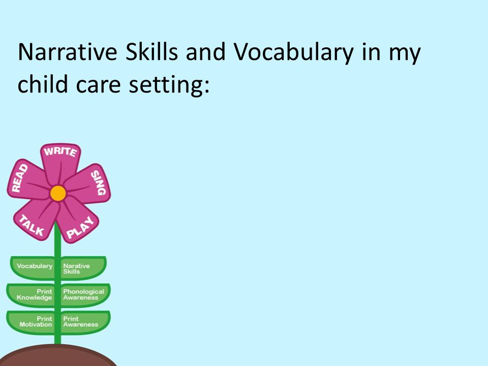 Narrative Skills and Vocabulary in my child care setting: