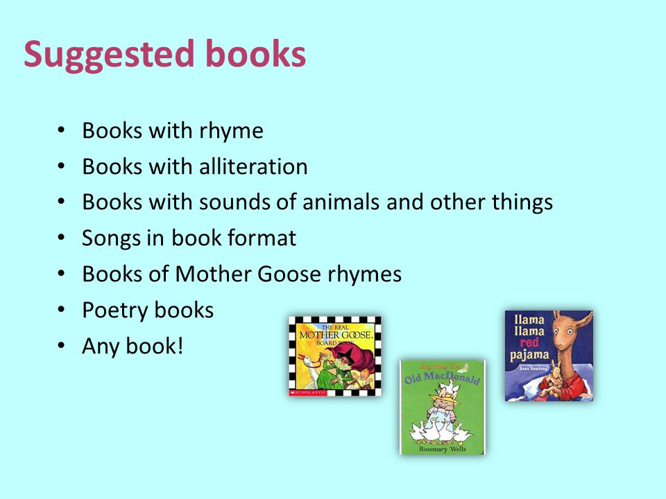 Suggested books Books with rhyme Books with alliteration