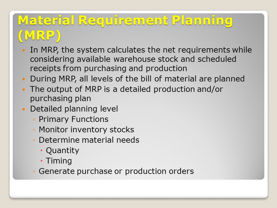the role and importance of material requirements planning mrp (material requirement planning) to evolve into a new concept : manufacturing   functions eg lot traceability in regulated manufacturing such as  material  requirements planning (mrp) and manufacturing resource planning (mrpii) are .