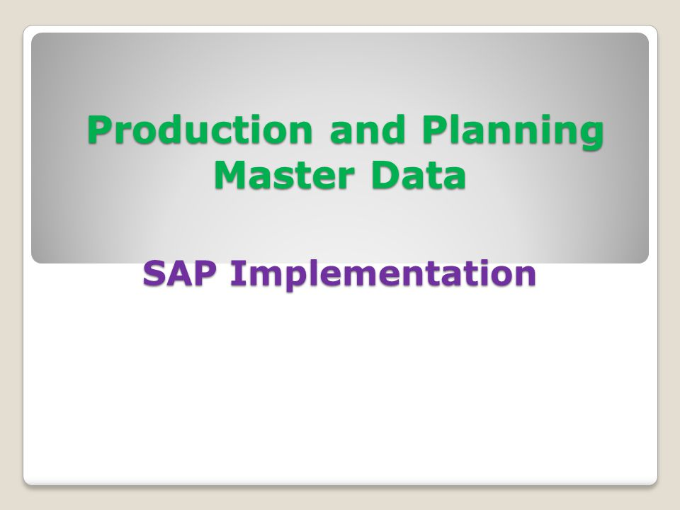Production and Planning Master Data SAP Implementation