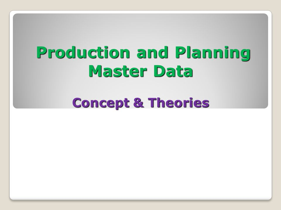 Production and Planning Master Data Concept & Theories