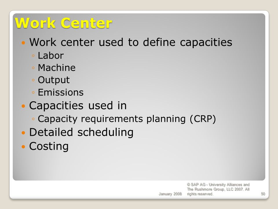 Work Center Work center used to define capacities Capacities used in