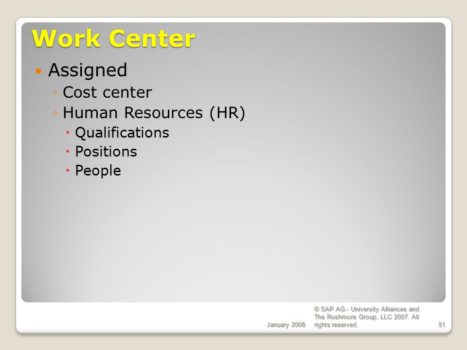 Work Center Assigned Cost center Human Resources (HR) Qualifications