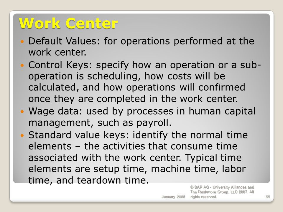 ECC 6.0 Work Center. January Default Values: for operations performed at the work center.