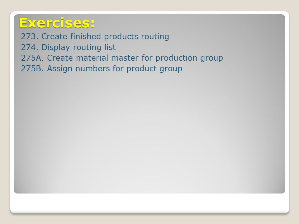 Exercises: 273. Create finished products routing