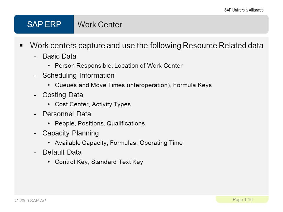 Work centers capture and use the following Resource Related data