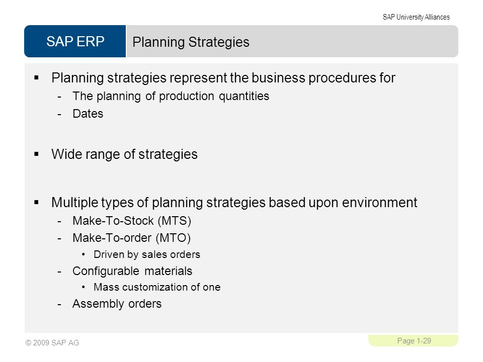 Planning strategies represent the business procedures for
