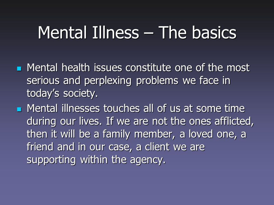 an introduction to the issue of mental illness in todays society The increase in mental health issues is most consistent between the 1930s and the early 1990s  i'm super interested in how our society seems to take singular studies and use them to explain.