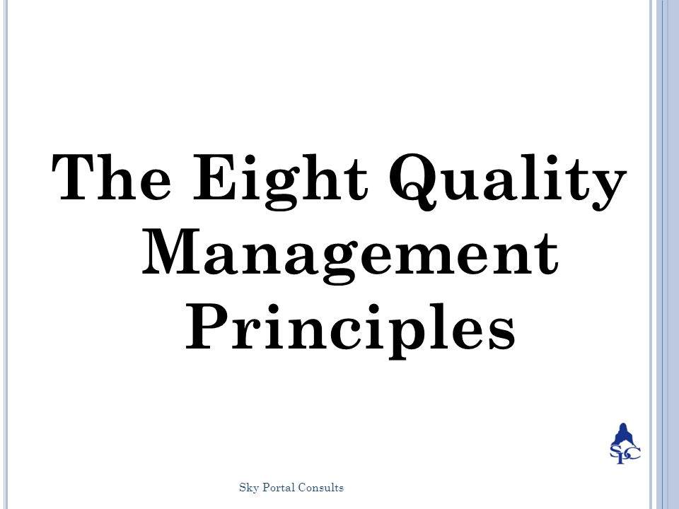 The Eight principles of Quality Management