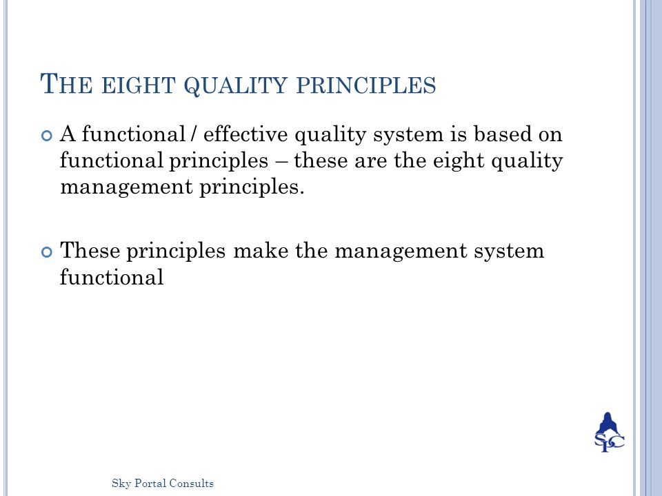 8 quality manangement principles Hi there, i have heard that iso 9001 heavily loaded with process approachhowever,i have been entangled somewhere in iso 9001:2008but any of you coul.
