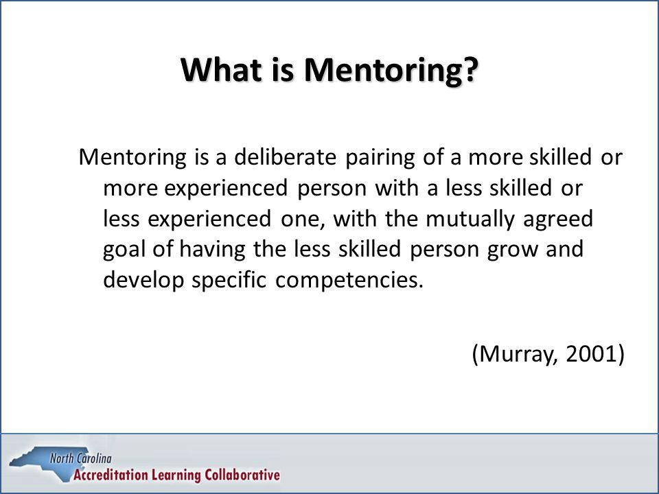 a mentor is a more experienced individual nursing essay Mentoring: effective methods and styles  officially to allow an individual to share their experience, knowledge and  as formal mentoring is more common in its .