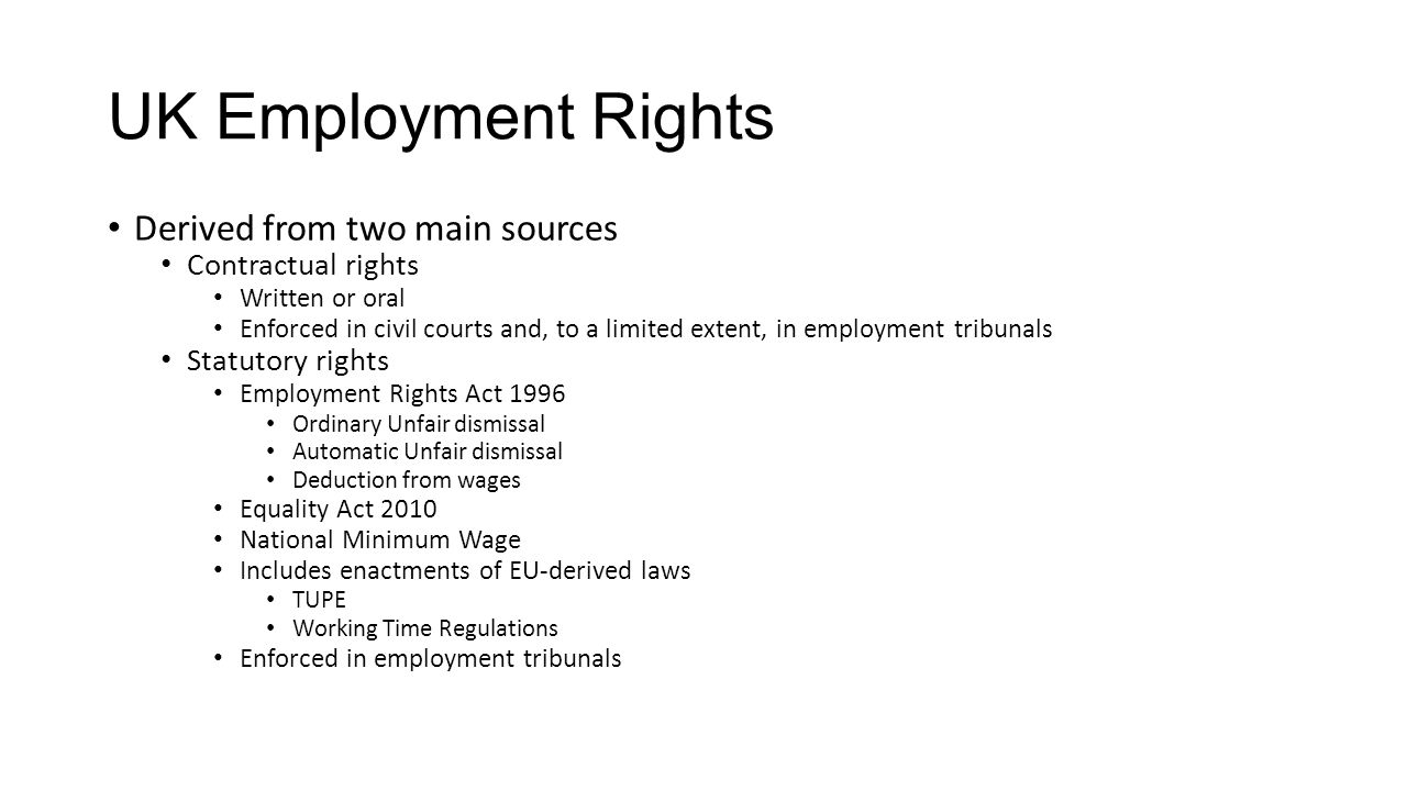UK Employment Rights Derived from two main sources Contractual rights