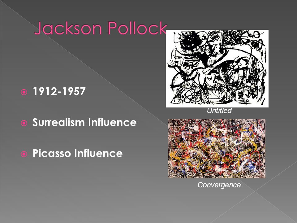 Jackson Pollock Surrealism Influence Picasso Influence