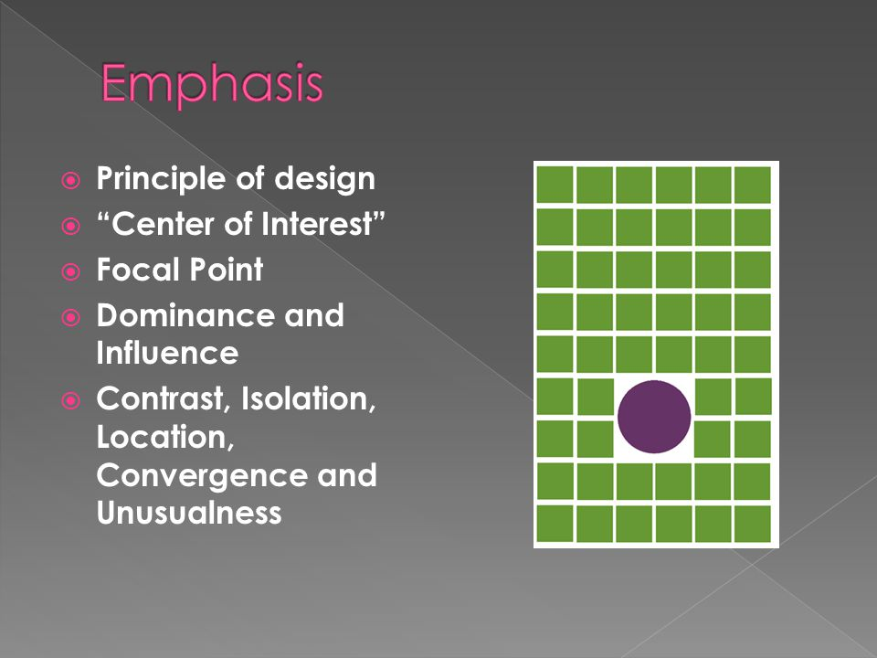 Emphasis Principle of design Center of Interest Focal Point