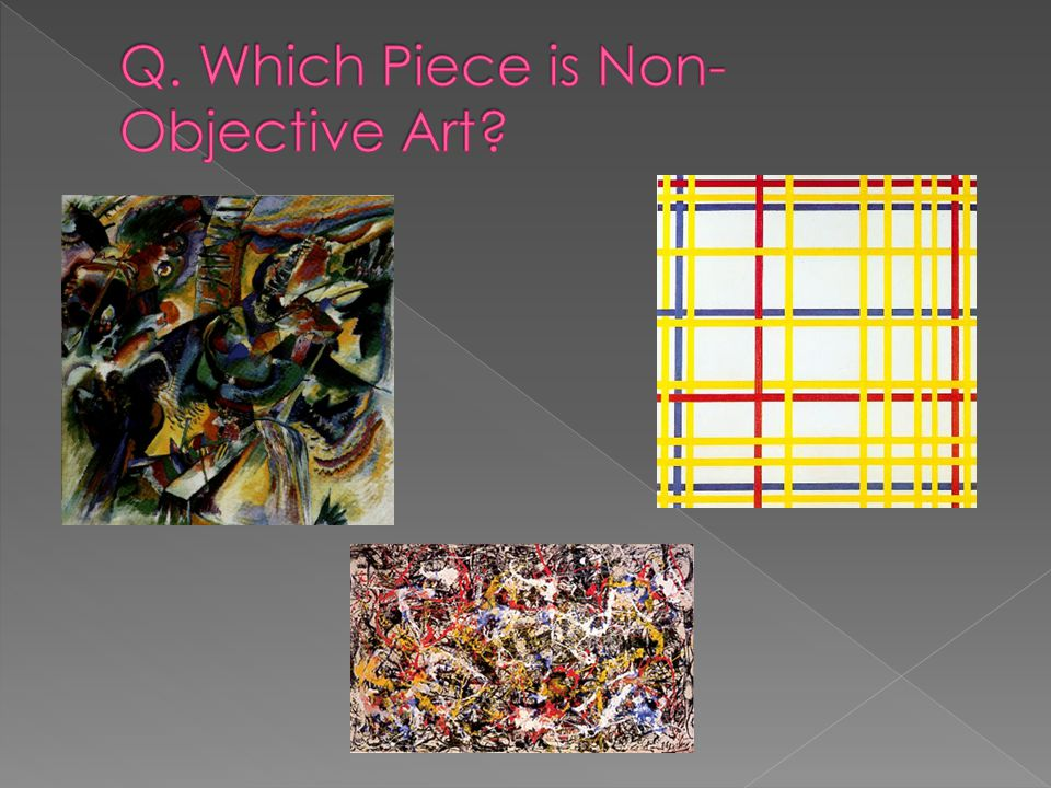 Q. Which Piece is Non-Objective Art