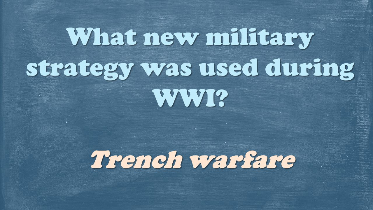 What new military strategy was used during WWI
