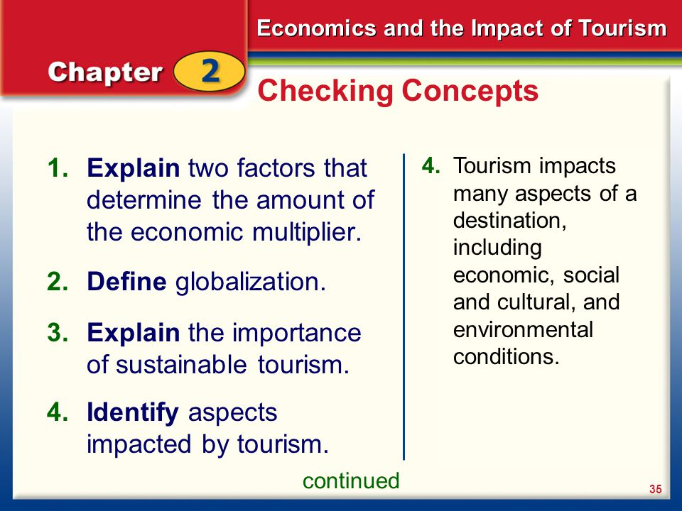 economic aspects of tourism Tourism can bring many economic and social benefits, particularly in rural areas and developing countries, but mass tourism is also associated with negative effects.