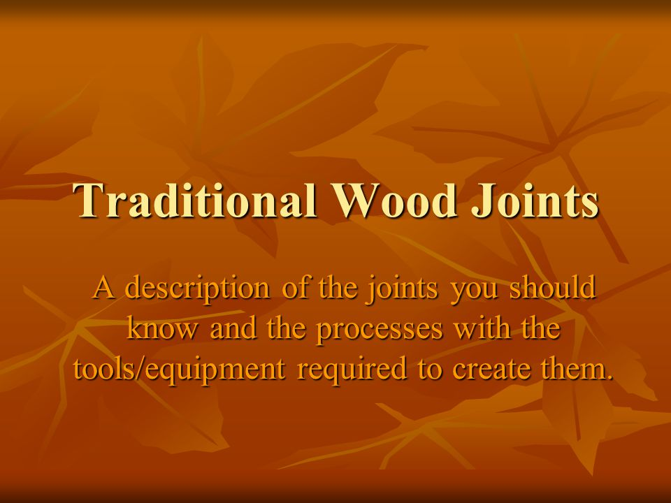Traditional Wood Joints Ppt Video Online Download