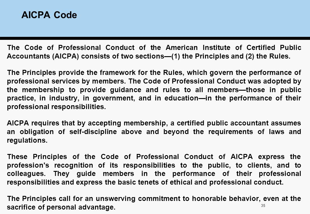 aicpa code of conduct Aicpa code of professional conduct dr donald k mcconnell jr aicpa s code of professional conduct attempts to balance general statements of ideal conduct.