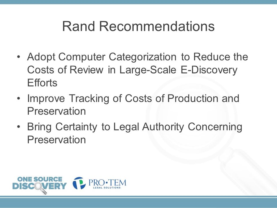 Rand Recommendations Adopt Computer Categorization to Reduce the Costs of Review in Large-Scale E-Discovery Efforts.