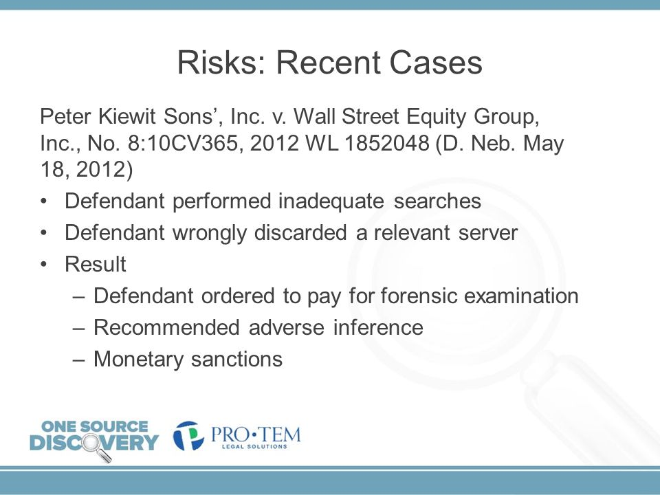 Risks: Recent Cases Peter Kiewit Sons', Inc. v. Wall Street Equity Group, Inc., No. 8:10CV365, 2012 WL 1852048 (D. Neb. May 18, 2012)