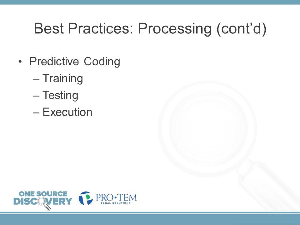 Best Practices: Processing (cont'd)