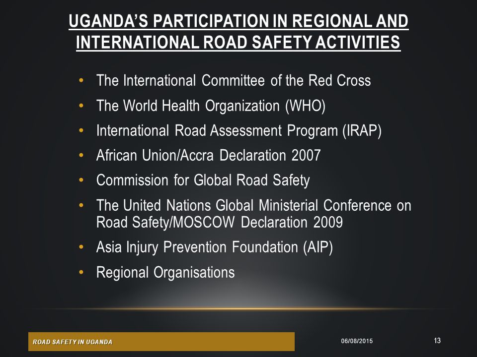 UGANDA'S PARTICIPATION IN REGIONAL AND INTERNATIONAL ROAD SAFETY ACTIVITIES