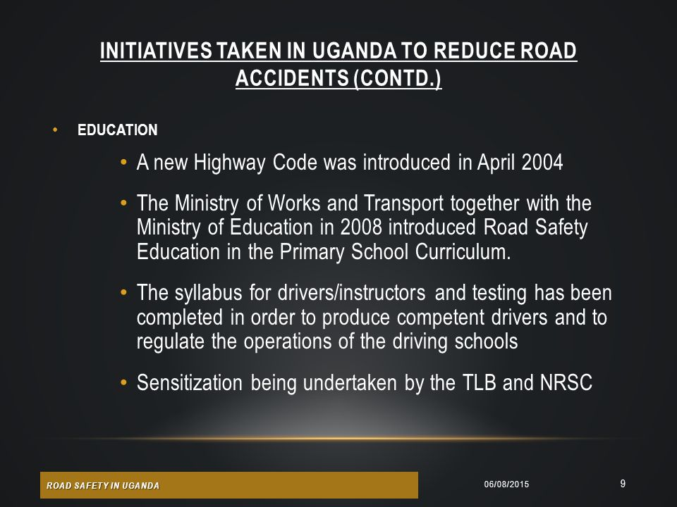 INITIATIVES TAKEN IN UGANDA TO REDUCE ROAD ACCIDENTS (Contd.)