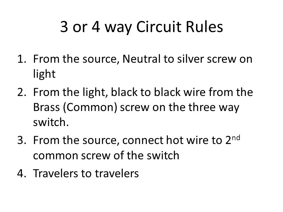 3 or 4 way Circuit Rules From the source, Neutral to silver screw on light.