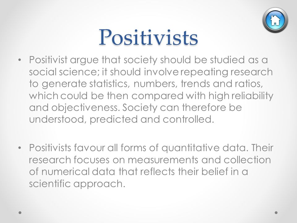 positivist research method Positivist, interpretive, and critical sociology each positivism is a the perceived facts that are inherent to the positivist observational method can.