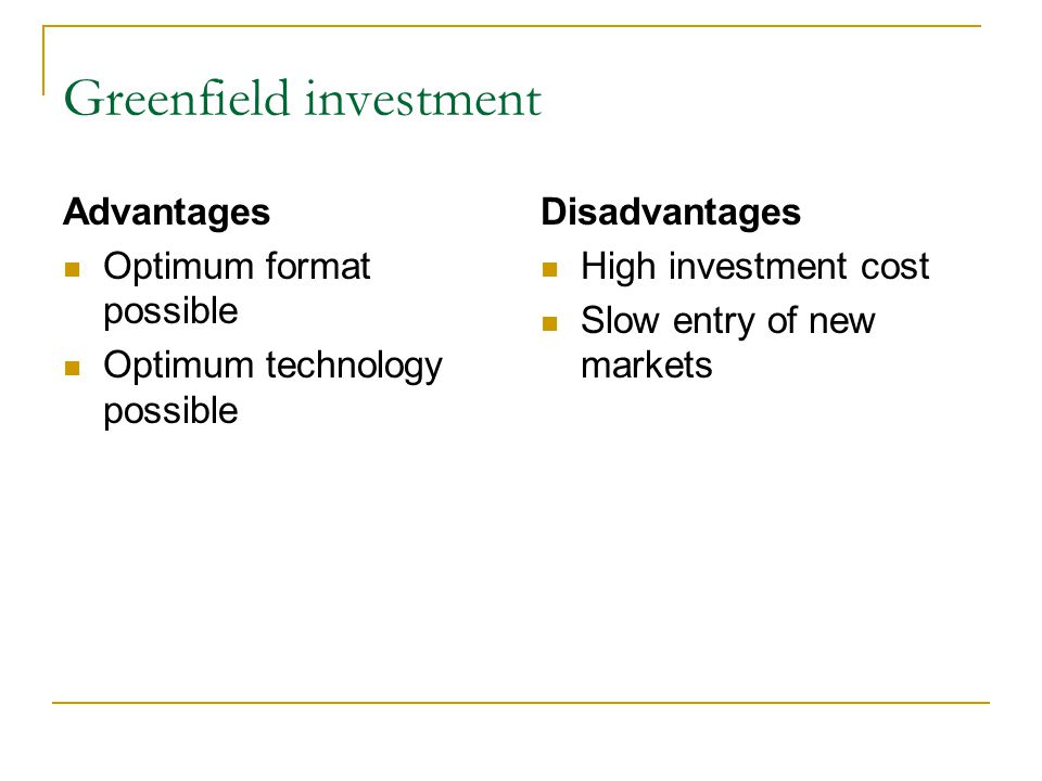 Advantages and disadvantages of greenfield investment strategy