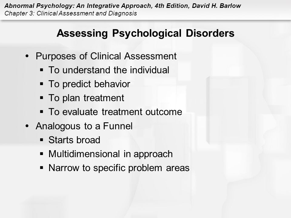 abnormal psychology clinical assessment and discuss Course snapshot for psy249 - abnormal psychology compare and contrast the methods of assessment describe clinical features of anxiety disorders: d: 5.