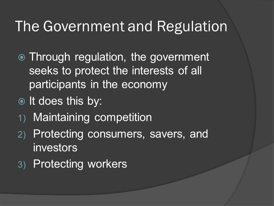 The Government and Regulation