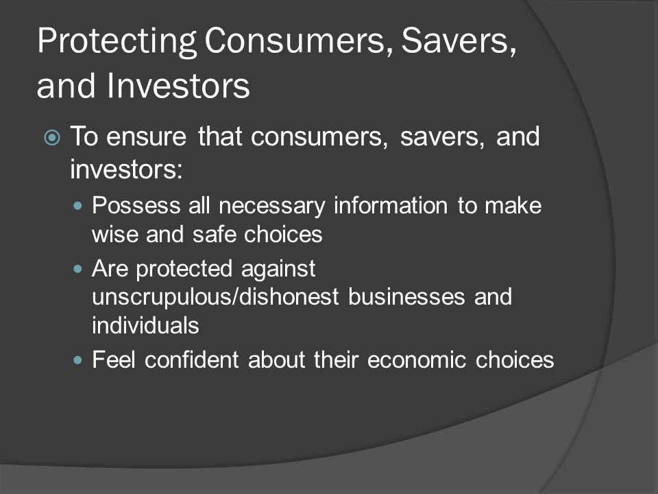 Protecting Consumers, Savers, and Investors