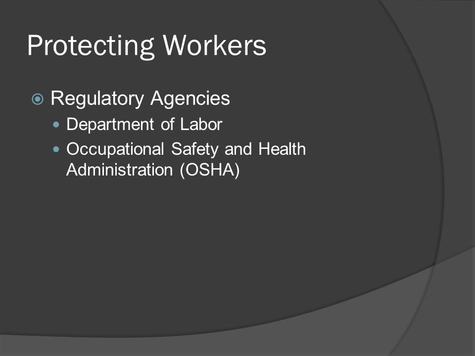 Protecting Workers Regulatory Agencies Department of Labor