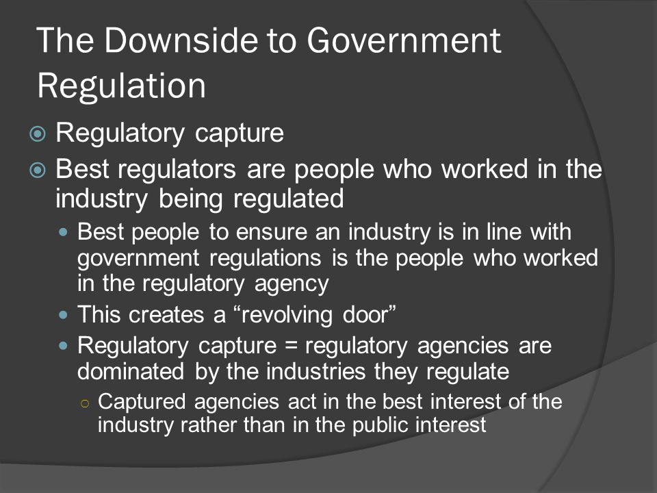 The Downside to Government Regulation