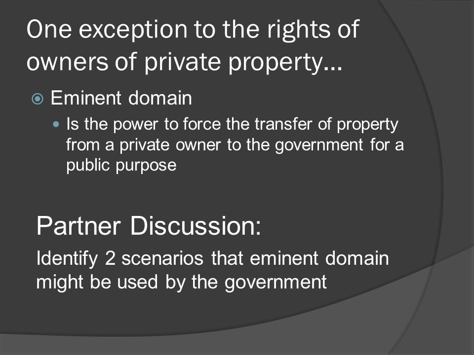 One exception to the rights of owners of private property…