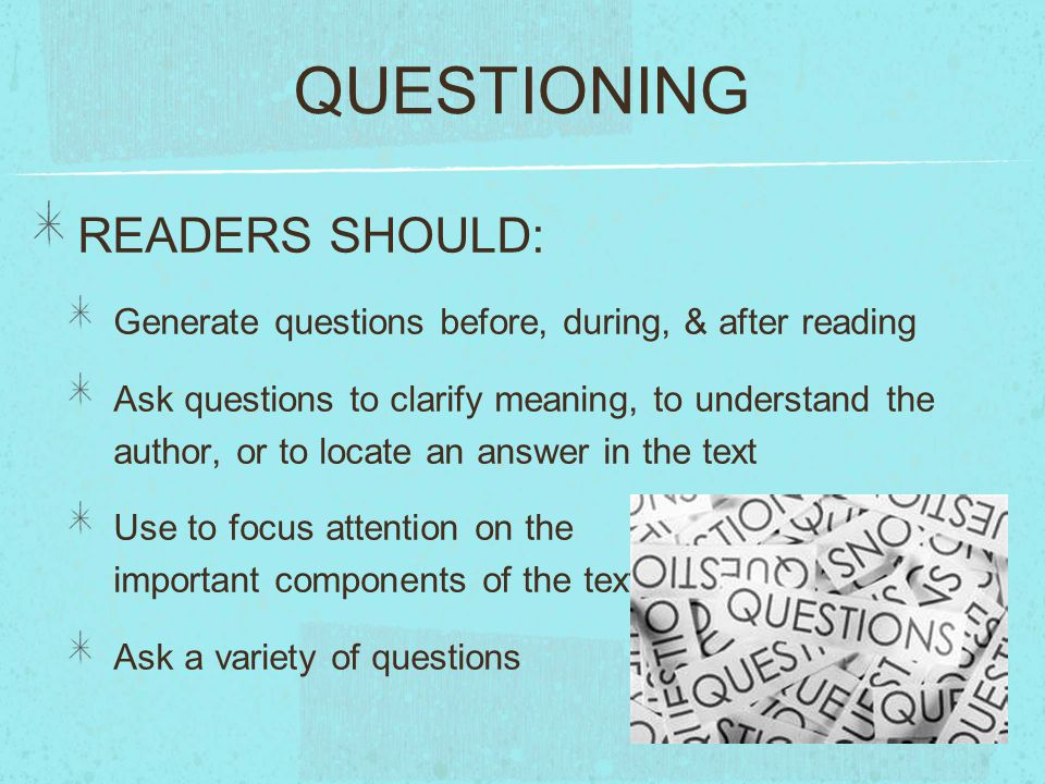 QUESTIONING READERS SHOULD: