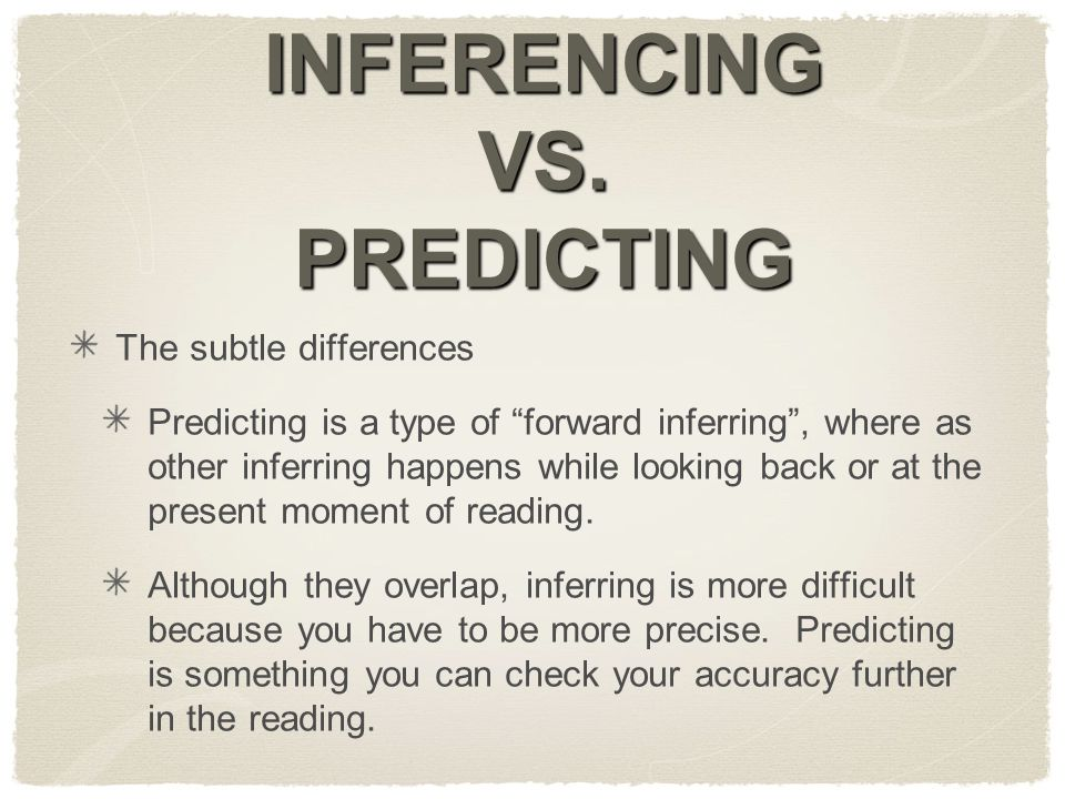 INFERENCING VS. PREDICTING