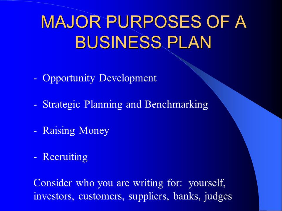 the purpose of business plan writing Tm guide to writing a business plan what is a business plan a business plan is a written document that describes an idea for a product or service and how it will.