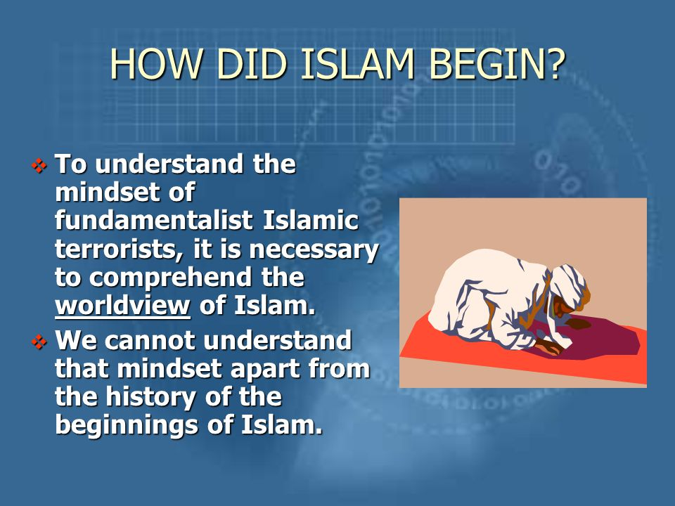 worldview of islam Constructing the worldview of islam is an interesting experiment in human psychology and religion this sample essay on the central beliefs, values, and practices of islam is critical in making sure that people have comprehensive views of what it means to be a muslim.