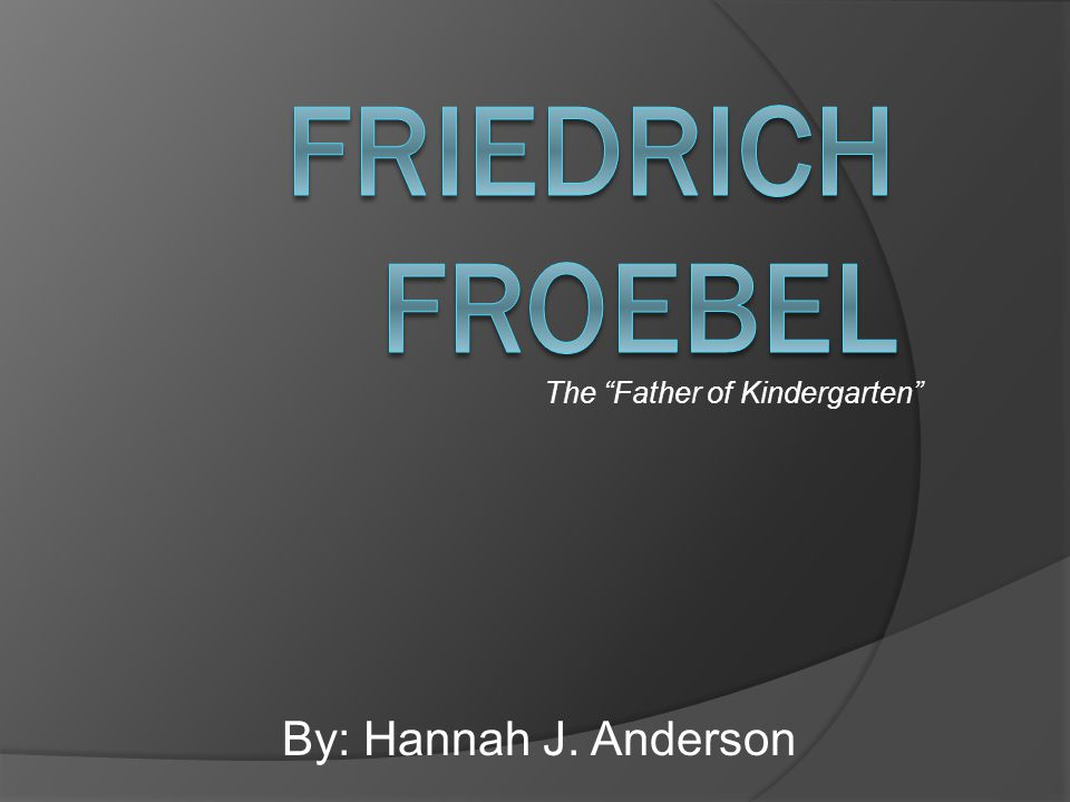 The Father of Kindergarten